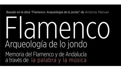 FLAMENCO: ARQUEOLOGÍA DE LO JONDO